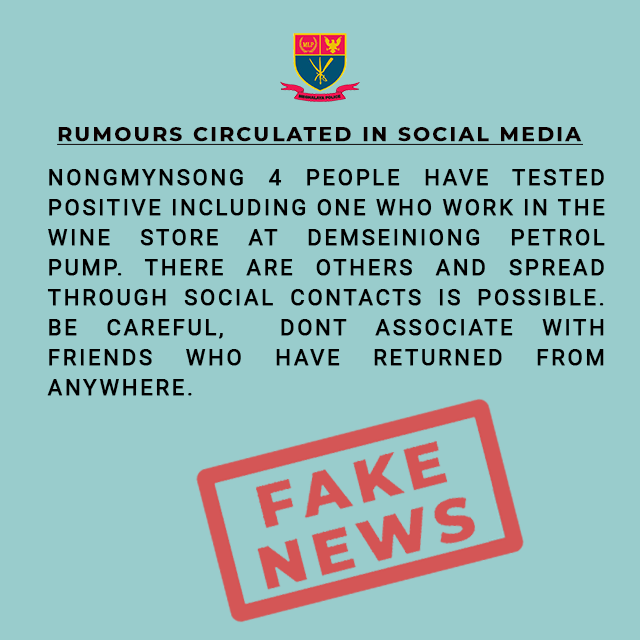 FAKE NEWS CIRCULATING IN SOCIAL MEDIA THAT 4 PERSONS FROM NONGMYNSONG HAVE TESTED POSITIVE INCLUDING ONE WORKING IN THE WINE STORE AT DEMSEINIONG PETROL PUMP.