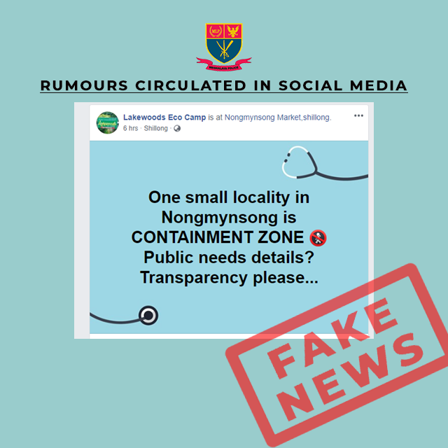 FAKE NEWS CIRCULATING IN SOCIAL MEDIA THAT ONE SMALL LOCALITY IN NONGMYNSONG IS CONTAINMENT ZONE