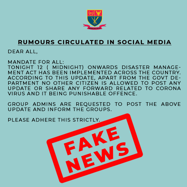 FAKE NEWS CIRCULATING IN SOCIAL MEDIA THAT APART FROM THE GOVT DEPARTMENT NO OTHER CITIZEN IS ALLOWED TO POST ANY UPDATE OR SHARE ANY FORWARD RELATED TO CORONA VIRUS AND IT BEING PUNISHABLE OFFENCE DT. 7.4.2020