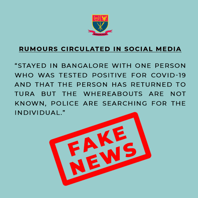 Rumours circulated in Social Media that one individual who stayed in Bangalore with one person who was tested positive for COVID-19 and that the person has returned to Tura Dt. 29.03.2020