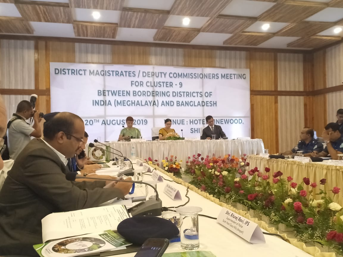 District Magistrates/Deputy Commissioners meeting for Cluster-9 between Bordering Districts of India(Meghalaya) and Bangladesh on 20th August 2019 at Hotel Pinewood